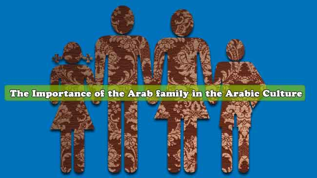 The Importance of the-Arab family in the Arabic Culture